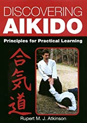 Discovering Aikido: Principles for Practical Learning