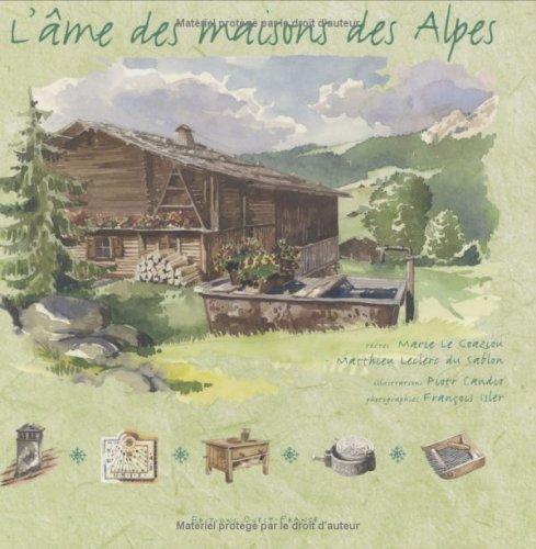 L'âme des maisons des Alpes par Marie Le Goaziou