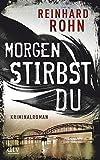 Image of Morgen stirbst du: Kriminalroman