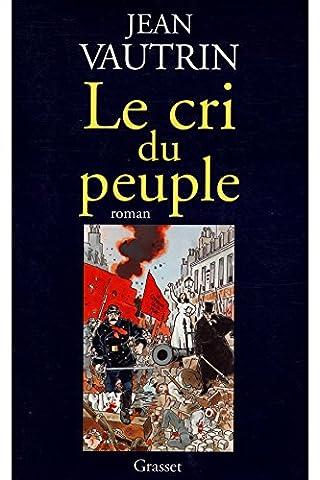 Le cri du peuple / Vautrin, Jean / Réf: 28267