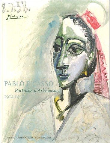 Pablo Picasso : Portraits d'Arlésiennes 1912-1958