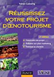Réussissez votre projet d'oenotourisme - 2ème édition