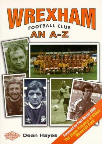 Wrexham FC: An A-Z