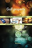 Picture Of Golf property All-Inclusive Self-Assessment - More than 710 Success Criteria, Instant Visual Insights, Comprehensive Spreadsheet Dashboard, Auto-Prioritised for Quick Results