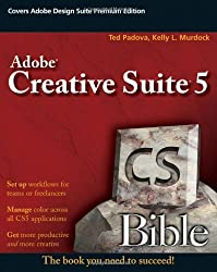 Adobe Creative Suite 5 Bible by Ted Padova (2010-06-28)