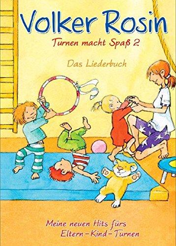 Turnen macht Spaß 2 - Liederbuch: Neue Hits fürs Eltern-Kind-Turnen