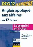 Anglais appliqué aux affaires DCG 12 : en 17 fiches (DCG 12 - Anglais des affaires) (French Edition)