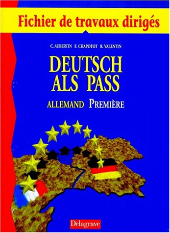 Deutsch als Pass, allemand, 1re. Cahier de travaux dirigés