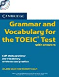 Cambridge Grammar and Vocabulary for the TOEIC Test with Answers and Audio CDs (2): Self-study Grammar and Vocabulary Reference and Practice (Book & Audio CD) by Gear, Jolene, Gear, Robert (2010) Paperback