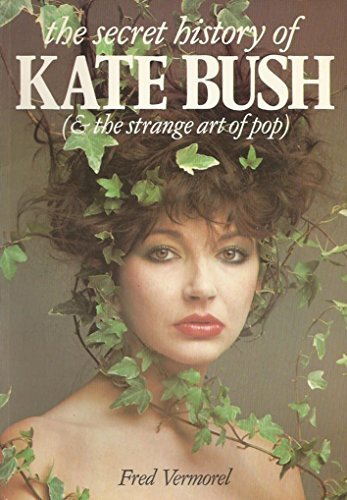 The Secret History of Kate Bush: And the...