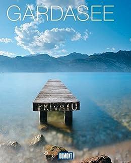 DuMont Bildband Gardasee: Natur, Kultur und Lebensart (DuMont Bildband E-Book)