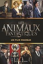 Les animaux fantatistiques - Un film magique de Michael Kogge