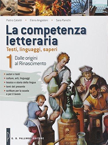 La competenza letteraria. Per le Scuole superiori. Con e-book. Con espansione online: 1