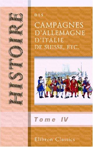 Histoire des campagnes d'Allemagne, d'Italie, de Suisse, etc: Pendant les années 1796, 1797, 1798 et 1799. Traduite de l'anglais par M***. Tome 4