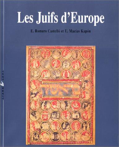 Les Juifs d'Europe : 2000 ans d'histoire par Elena Romero Castello, Uriel Macias Kapion, Dominique Lepreux
