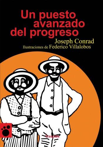 Un puesto avanzado del progreso (Vagamundos. Libros ilustrados)