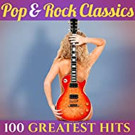 100 Greatest Hits: Pop & Rock Classics
