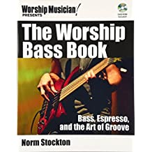 The Worship Bass Book: Bass, Espresso, and the Art of Groove