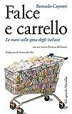 Falce e carrello: Le mani sulla spesa degli italiani (con una nuova premessa dell'autore) (Gli specchi)