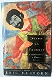 Drawn to Trouble: Confessions of a Master Forger : a Memoir