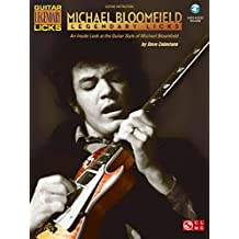 Michael Bloomfield: An Inside Look at the Guitar Style of Michael Bloomfield