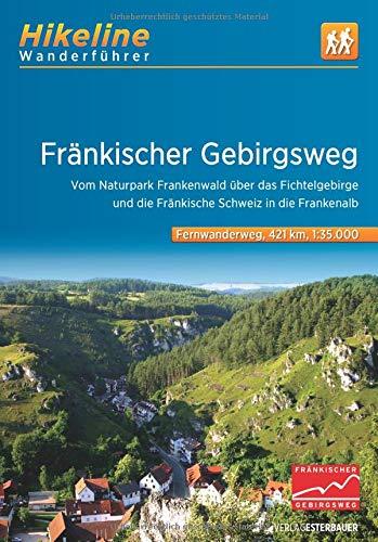 Fränkischer Gebirgsweg: Vom Naturpark Frankenwald über das Fichtelgebirge und die Fränkische Schweiz in die Frankenalb (Hikeline /Wanderführer)