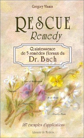 Rescue remedy, quintessence de 5 remèdes floraux du Dr Bach