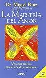 La maestría del amor: Una guía práctica para el arte de las relaciones (Crecimiento personal)