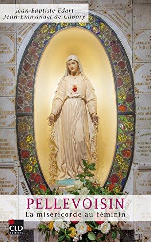 Les apparitions de Pellevoisin : la miséricorde au féminin