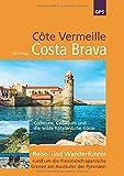 Côte Vermeille, Costa Brava, Katalonien: Reise- und Wanderführer rund um die französisch-spanische Grenze am Ausläufer der Pyrenäen - Uli Frings