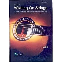 Walking On Strings (mit Audio CD), Fingerstyle Jazz-und Blues Solos mit Walking Bass Line (Fingerpicking, Fingerstyle Gitarre)