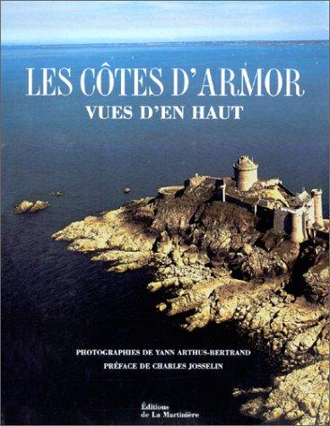 Les Cotes D'Armor: Vues d'en Haut par From Editions de la Martinière