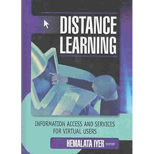 [(Distance Learning : Information Access and Services for Virtual Users)] [By (author) Hemalata Iyer] published on (April, 2003)