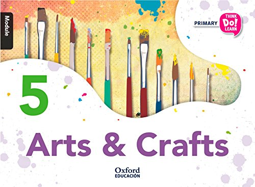 Think Do Learn Arts & Crafts 5th Primary Student's Book + CD Pack por From Oxford University Press España, S.a.
