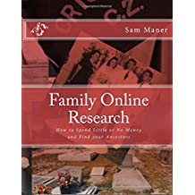 Family Online Research: How to Spend Little or No Money and Find your Ancestors