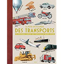 La petite encyclopédie des transports : Un panorama complet des véhicules du monde entier