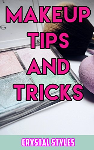Makeup Tips and Tricks: How to Get That Natural Look (English Edition)
