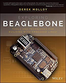 Exploring BeagleBone: Tools and Techniques for Building with Embedded Linux di [Molloy, Derek]