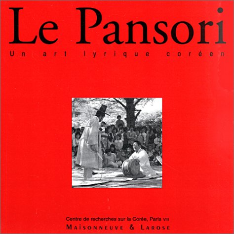 Le Pansori - Un art lyrique coréen. par Mee-Jeong Lee