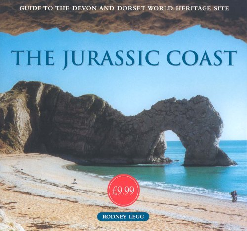 The Jurassic Coast: Guide to the Devon and Dorset World Heritage Site