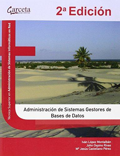 Administración de sistemas gestores de bases de datos por Iván / Ospino Rivas, John / Castellano Pérez, María Jesús López Montalbán