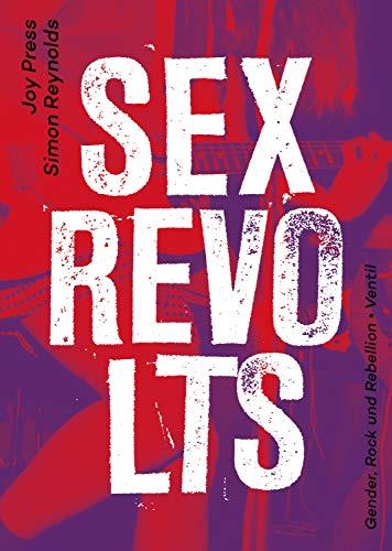 Sex Revolts: Gender, Rock und Rebellion