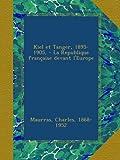 Kiel et Tanger, 1895-1905, - La Republique française devant l'Europe