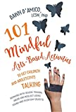 101 Mindful Arts-Based Activities to Get Children and Adolescents Talking: Working with Severe Trauma, Abuse and Neglect Using Found and Everyday Objects (Jess01) (English Edition)