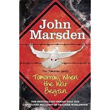 The Tomorrow Series: Tomorrow When the War Began: Book 1 by John Marsden (2011-03-31)