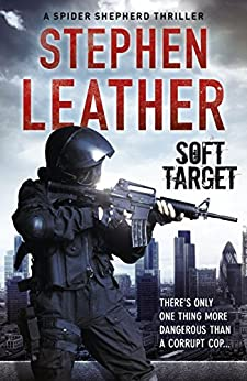 Soft Target (The 2nd Spider Shepherd Thriller) by [Leather, Stephen]