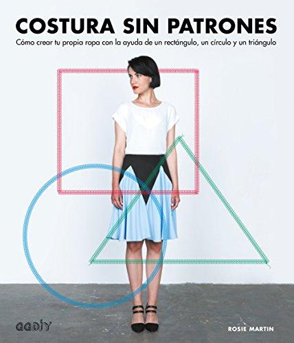 costura-sin-patrones-como-crear-tu-propia-ropa-con-la-ayuda-de-un-rectangulo-un-circulo-y-un-triangu