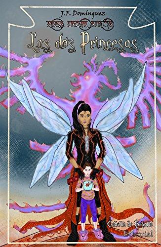 Para decir adiós: Las dos Princesas.: El camino al infierno esta empedrado de buenas intenciones. por J.F. Domínguez
