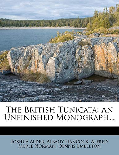 The British Tunicata: An Unfinished Monograph...