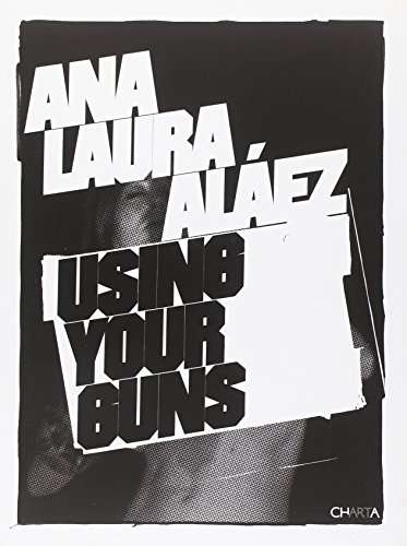 Ana Laura Aláez using your guns. Ediz. inglese e spagnola por Augustín Pérez Rubio